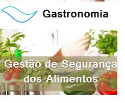 Gastronomia - Gestão da segurança dos alimentos