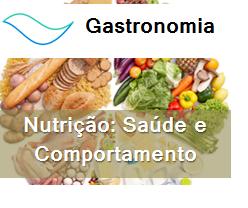 Gastronomia – Nutrição: saúde e comportamento