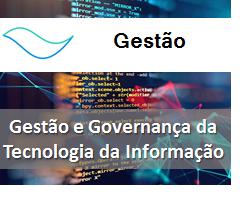 Gestão: Gestão e Governança da Tecnologia da Informação